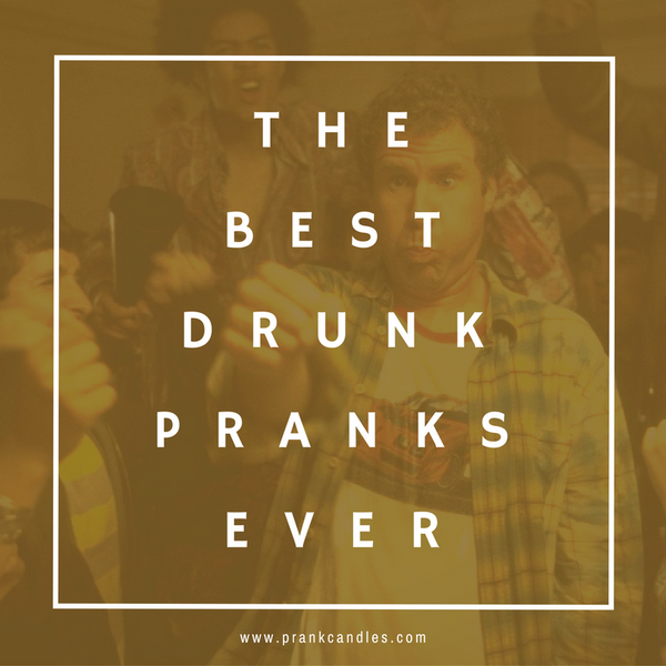 best-drunk-pranks-ever
