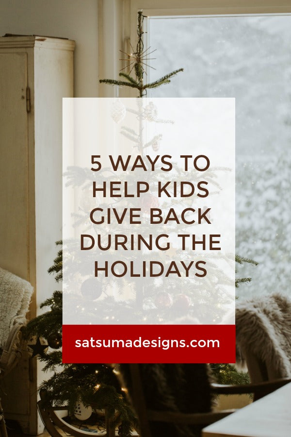 5 Ways To Help Kids Give Back During the Holidays