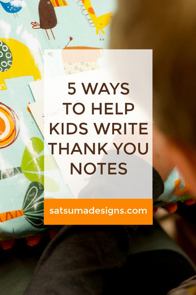 5 Ways to Help Kids Write Thank You Notes