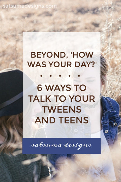 Beyond 'How Was Your Day?': 6 Ways to Get the News from Your Tweens and Teens