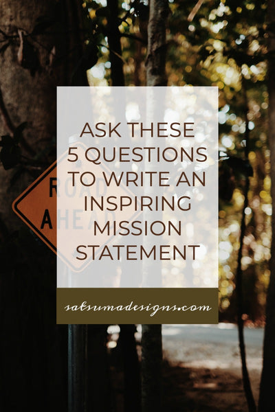 Ask These 5 Questions to Write an Inspiring Mission Statement