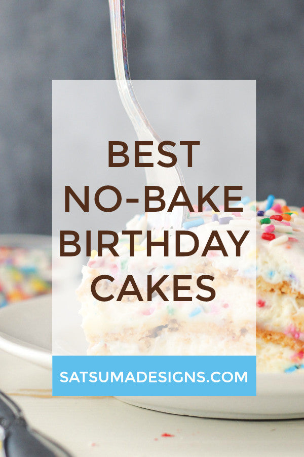 best no-bake birthday cakes