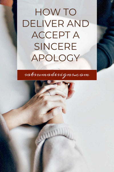 How to Deliver and Accept a Sincere Apology