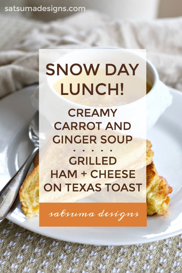 Snow Day Lunch | Creamy Carrot Ginger Soup and Grilled Ham and Cheese Sandwich