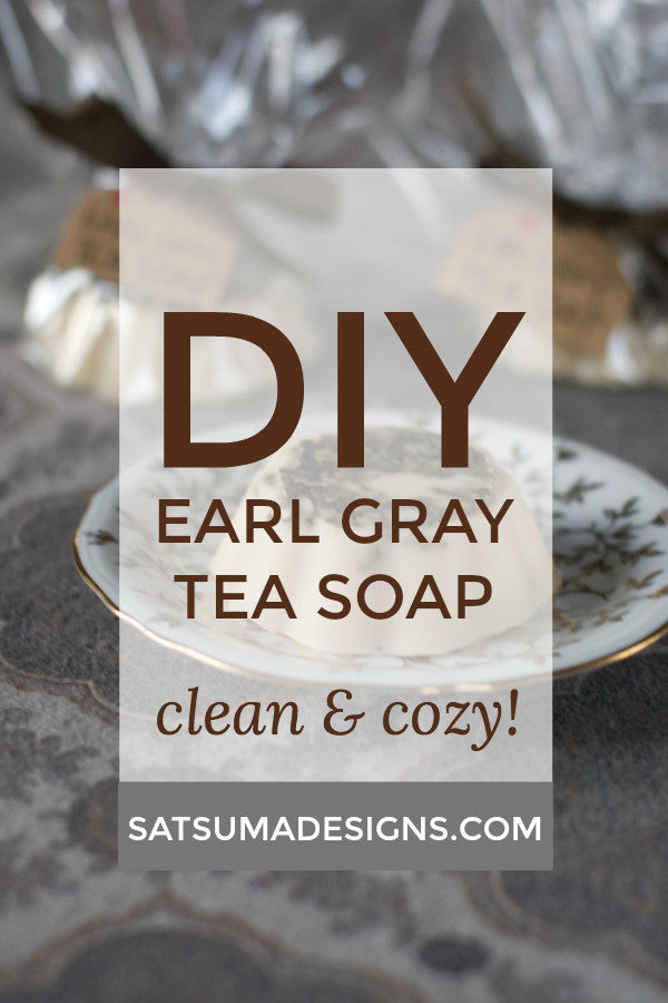 diy earl gray tea soap