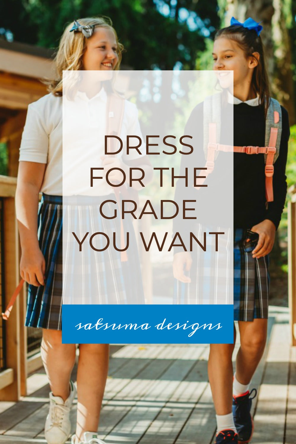 Dress for the Grade You Want