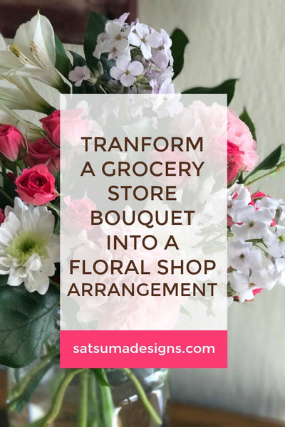 How To Transform a Grocery Store Bouquet into a Floral Shop Arrangement