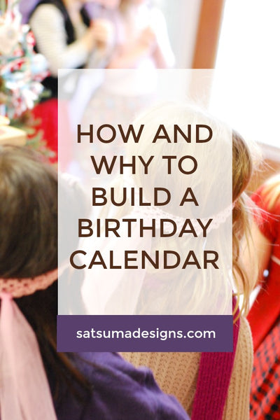 How and Why to Build a Birthday Calendar