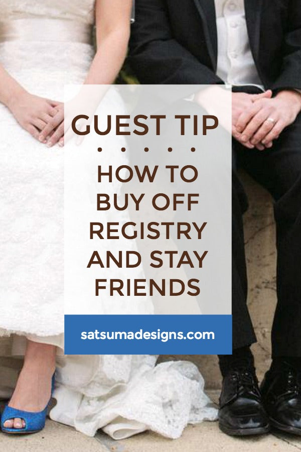 How to Buy Off Registry and Stay Friends