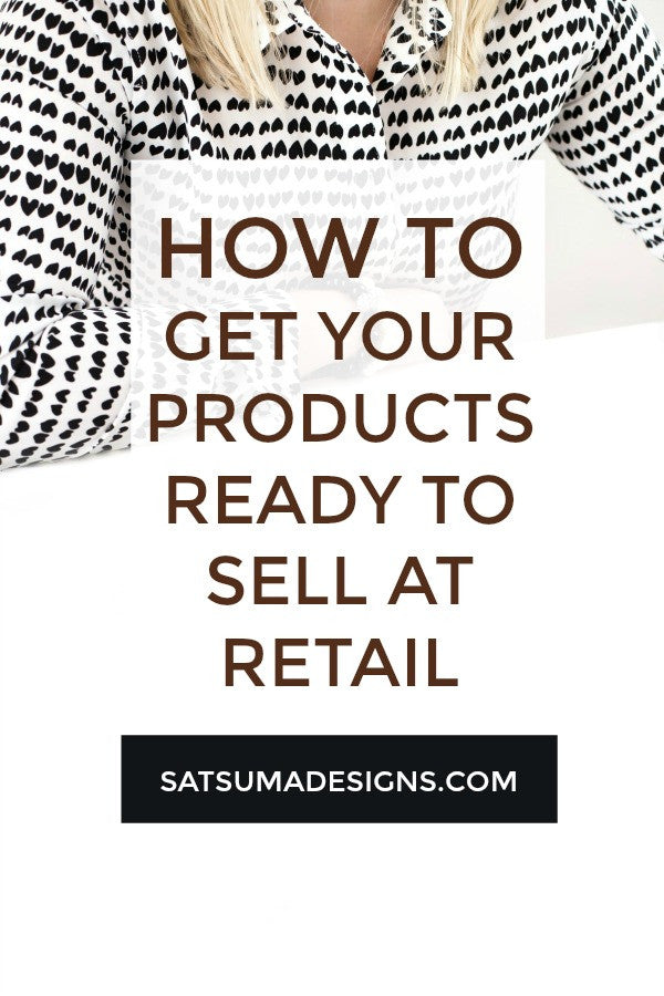How To Get your Products Ready to Sell at Retail