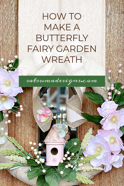 How to Make a Butterfly Fairy Garden Wreath