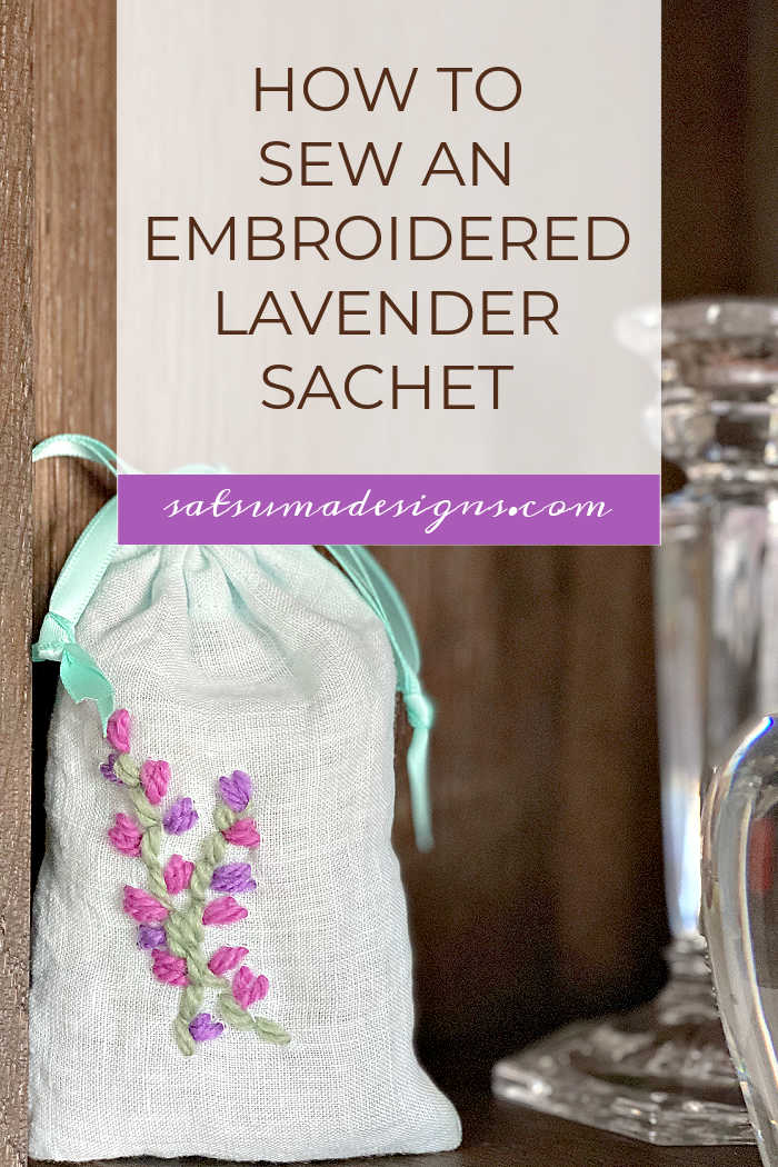 How To Easily Sew an Embroidered Lavender Sachet