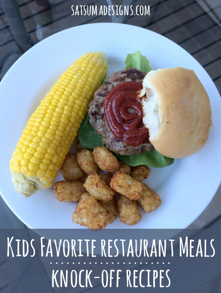 Kids Favorite Restaurant Dinners | 7 Knock Off Recipes
