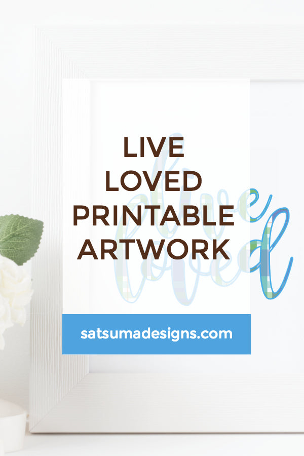 Live Loved Wall Art and Printable