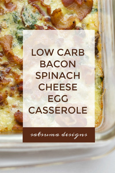 Low Carb Bacon, Spinach and Cheese Egg Casserole