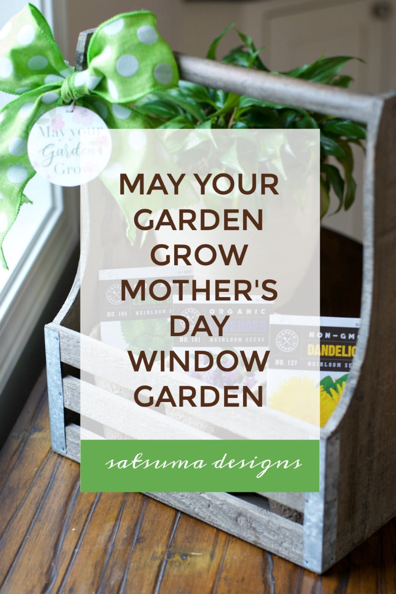May Your Garden Grow Mother's Day Window Garden