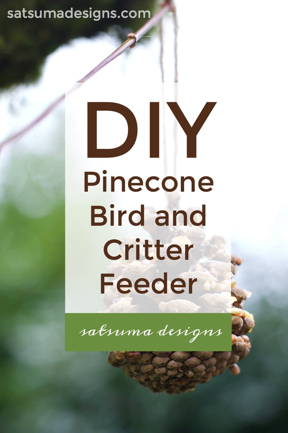 DIY pinecone bird and critter feeder to keep animals happy and healthy all winter long. This is a quick and easy rainy or snow day craft for kids and adults! #pinecone #crafts #birdfeeder #critters #easycrafts #naturecrafts #satsumadesigns