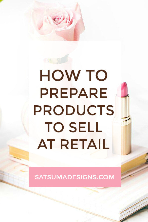 how to prepare products to sell at retail