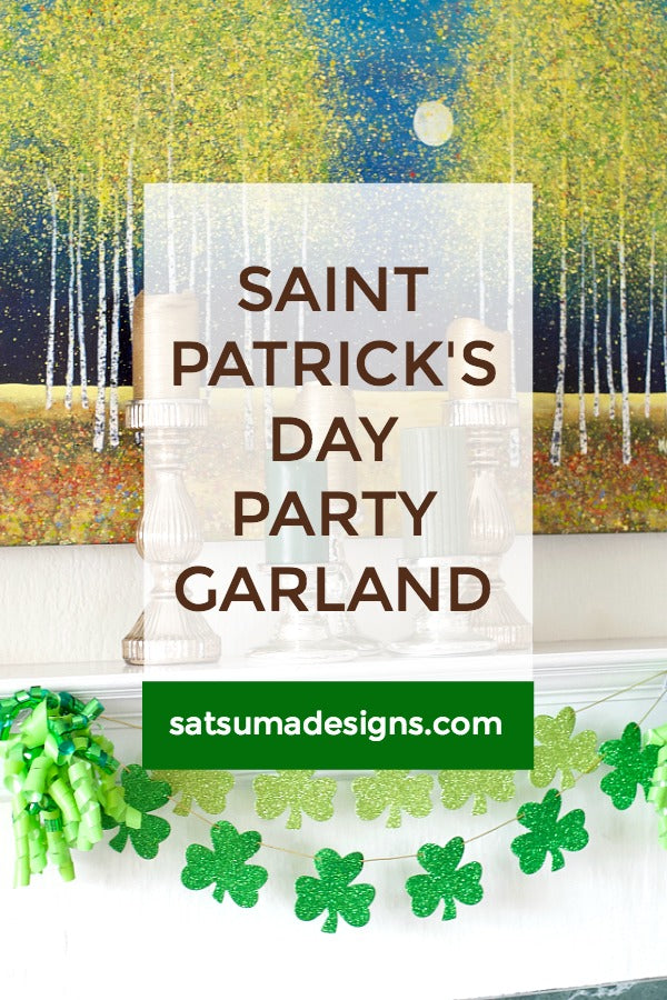 St. Patrick's Day Party Garland | St. Patrick's Day party ideas | SatsumaDesigns.com #stpatricksday #holidays