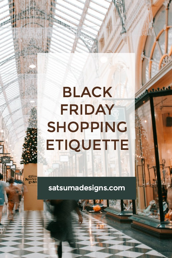 Black Friday shopping etiquette | share common courtesies on the busiest shopping day of the year so that everyone comes home happy and feeling great about humanity! #manners #mannersmatter #etiquette #etiquettecoach #blackfriday #bfcm #holidayshopping #retailstrategies