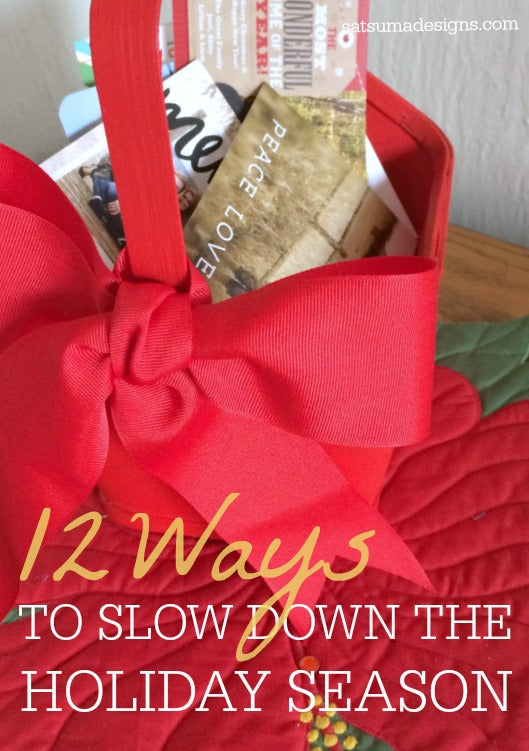 12 ways to slow down the holiday season