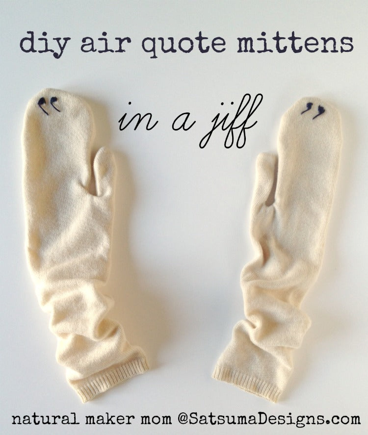 diy air quote mittens satsuma designs