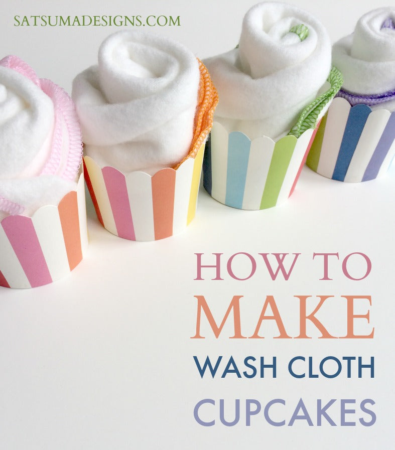 how to make wash cloth cupcakes
