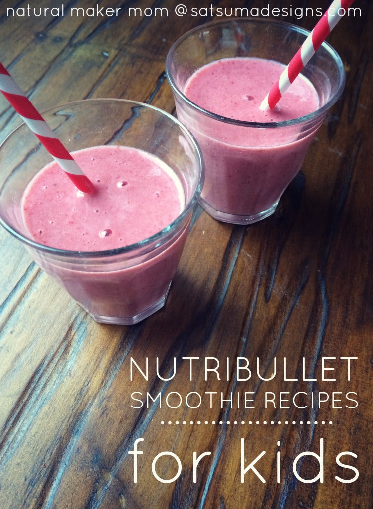 nutribullet smoothie recipes for kids