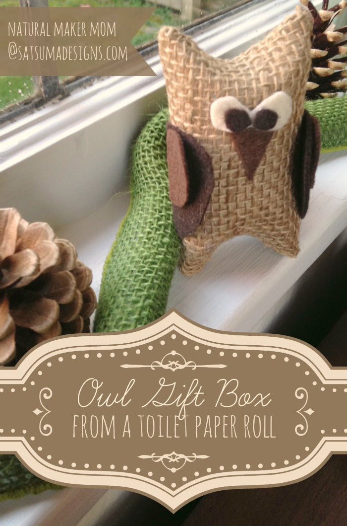 burlap owl gift box and ornament from a toilet paper roll
