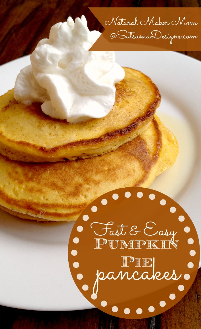 fast and easy pumpkin pie pancakes from natural maker mom pin