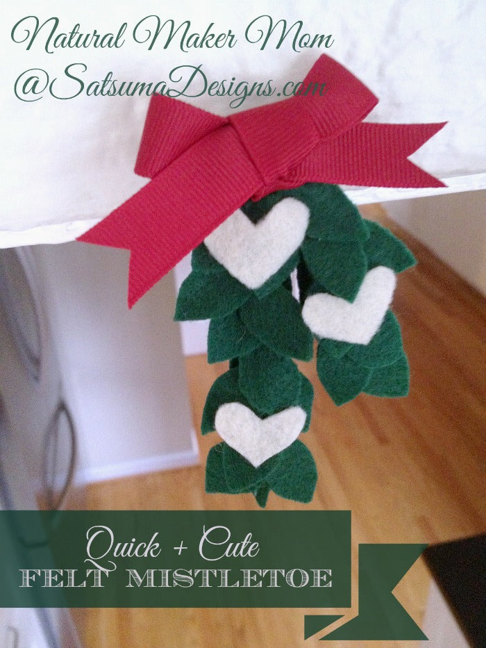 quick and cute felt mistletoe for holiday decorating