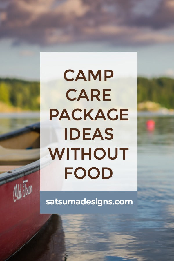 Click through to get my easy ideas on packing a camp care package without food | food free care packages | SatsumaDesigns.com #summer #summercamp #camp #carepackage