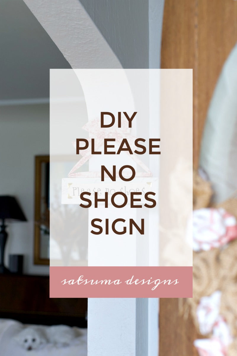 DIY Please no shoes sign to invite family and guests to remove their shoes at the front door or other spaces in the home. I made this fun and easy board to politely share my request in light of #covid19 and germs. #Covid19 #protect #limitgerms #diy #healthy #healthyhome