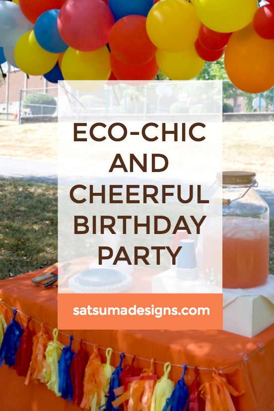 Click through to find out how to host an eco-chic and cheerful birthday party | Sustainable party planning | party planner | SatsumaDesigns.com #partyplanning #sustainability