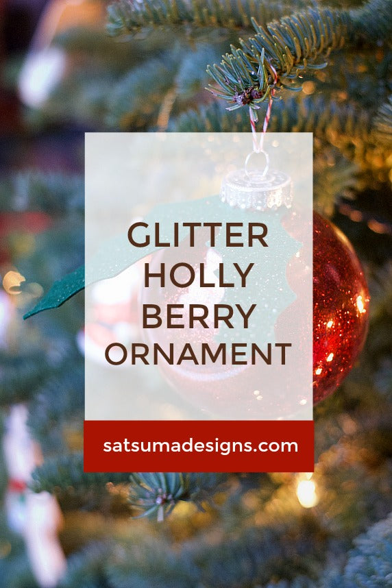 Click through to make a glitter holly berry ornament for holiday decorating | SatsumaDesigns.com #holly #ornaments #Christmas