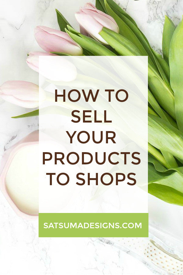 how to sell your products to shops