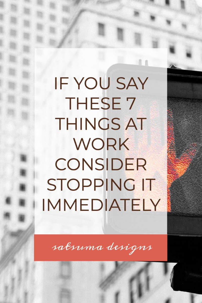 Avoid saying these 7 things at work to keep peace with your boss and co-workers. #workplace #businessetiquette #etiquette #respect #manners #mannersclass #officemanners #officeetiquette #remotework #zoomroom #homeoffice