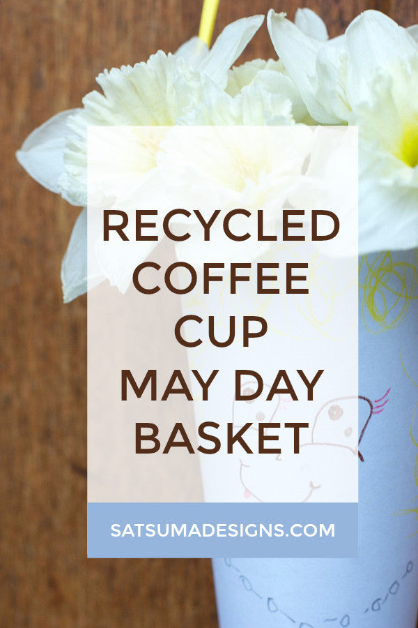 recycled coffee cup may day basket