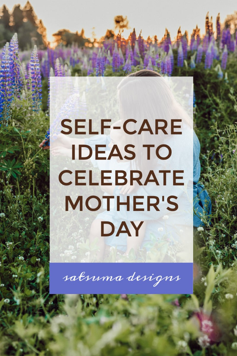 Self-care ideas to celebrate Mother's Day. Feel good ways to create emotional and physical renewal for Mother's Day. #mothersday #selfcare #renewal #meditate #selflove #journaling #motherhood #parenting
