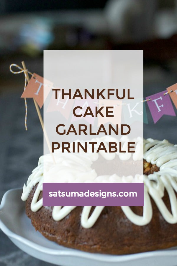 thankful cake garland printable | SatsumaDesigns.com #printable #thanksgiving
