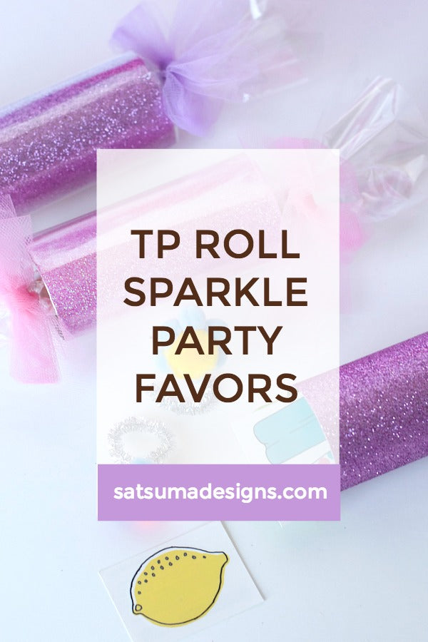 Click through to find out how I turned a toilet paper roll into an adorable sparkle party favor | Party favor ideas | upcycle ideas | birthday party ideas | SatsumaDesigns.com #partyplanning #crafts