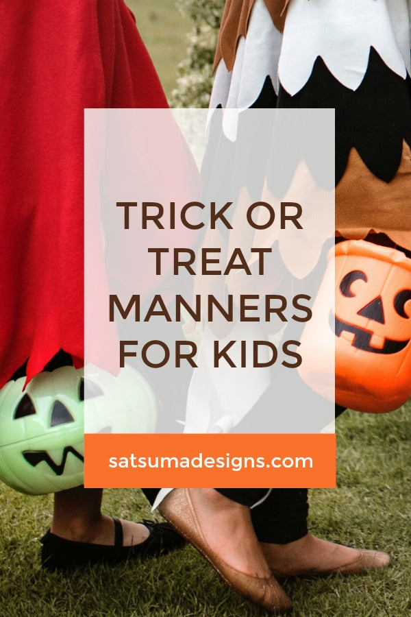 Click through for my essential trick or treat manners for kids | Halloween manners | Manners for kids | etiquette lessons for kids | SatsumaDesigns.com #manners #etiquette