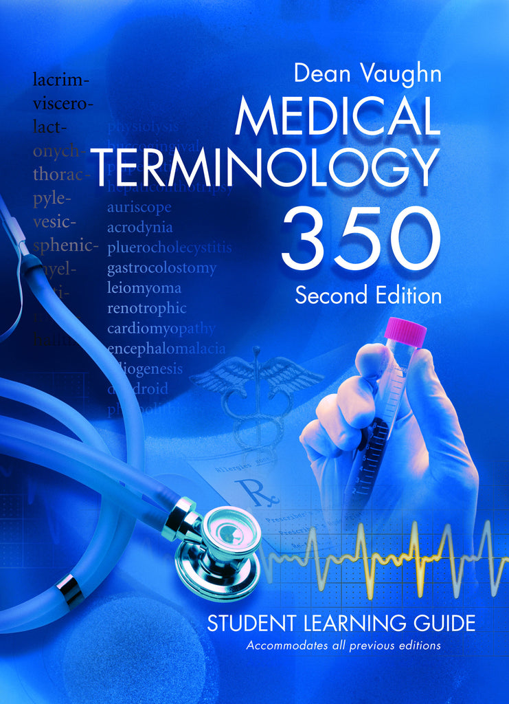Medical Terminology 350 – 2nd Edition Learning Guide