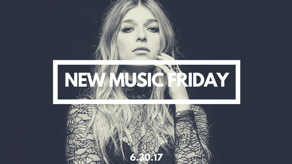 New Music Friday [ June 30, 2017 ]
