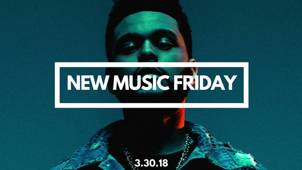 New Music Friday [ March 30, 2018 ]