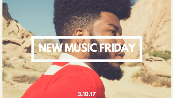 New Music Friday [ March 10, 2017 ]