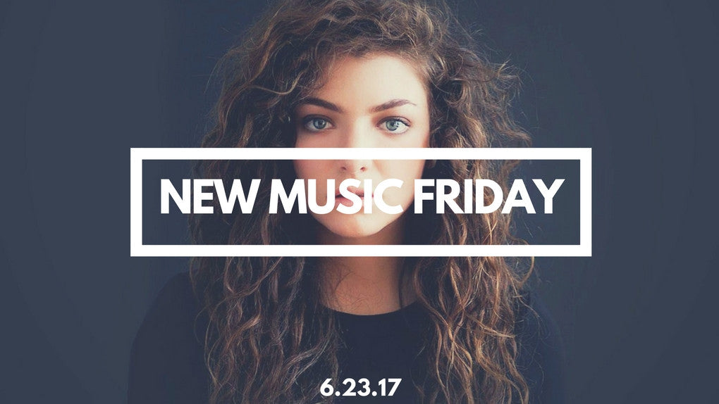 New Music Friday [ June 23, 2017 ]