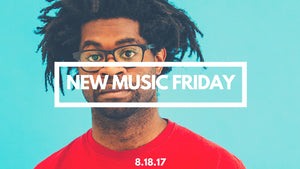 New Music Friday [ August 18, 2017 ]