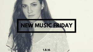 New Music Friday [ January 8, 2016 ]