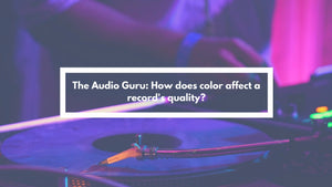 The Audio Guru: How does color affect a record's quality?